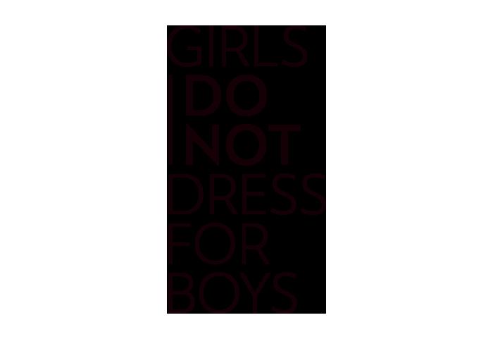 Girls Do Not Dress for Boys T-Shirt